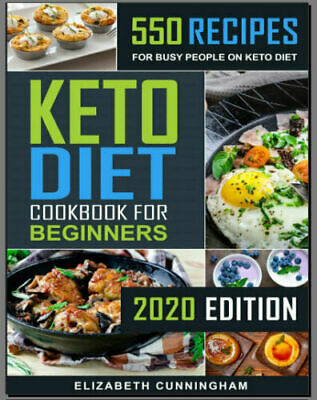 Keto Diet Cookbook For Beginners – 550 Recipes For Busy PDF Cookbook 2020