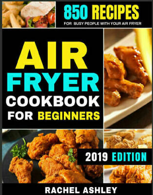 Air Fryer Cookbook For Beginners – 850 Recipes for PDF Cookbook 2020
