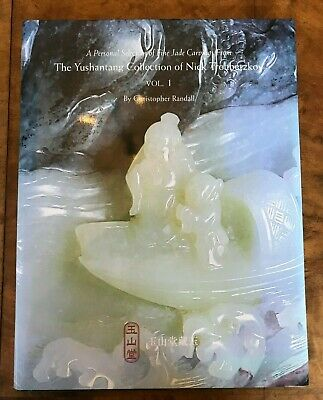 Fine Chinese Jade Carvings Yushantang Collection of Nick Troubetzkov Volume 1