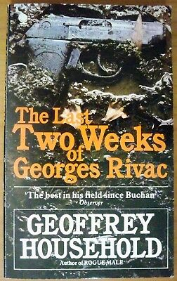 The Last Two Weeks Of Georges Rivac, by Geoffrey Household - 0722146728