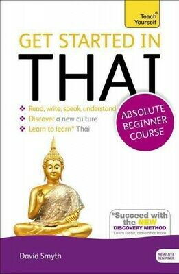 Teach Yourself Get Started in Thai : Absolute Beginner Course, Paperback by S...