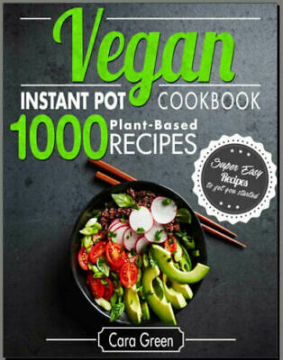 Vegan Instant Pot Cookbook – 1000 Super Easy Plant-Based Recipes   ((PDF/Eb00k))