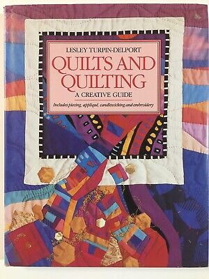 Quilts and Quilting A Creative Guide Incl Piecing Applique Candlelwiking Embroid