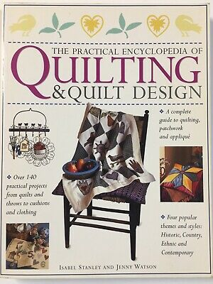 The Practical Encyclopedia of QUILTING & QUILT DESIGN by Isabel Stanley & Jenny