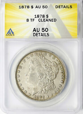 1878 8TF $1 Morgan Dollar ANACS AU50 Details Cleaned