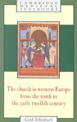 Church in Western Europe from the Tenth to the Early Twelfth Century, Paperba...