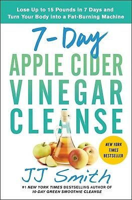 7-Day Apple Cider By JJ Smith Vinegar Cleanse Lose Up to 15 Pounds Fat Burn PDF