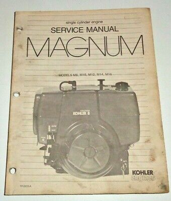 Kohler Magnum M8 M10 M12 M14 M16 Engine Service Repair Shop Manual Original!