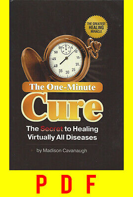 🔥 The One-Minute Cure : The Secret to Healing Virtually All Diseases 🔥
