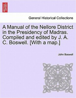 A Manual of the Nellore District in the Presidency of Madras. Compiled and ed...