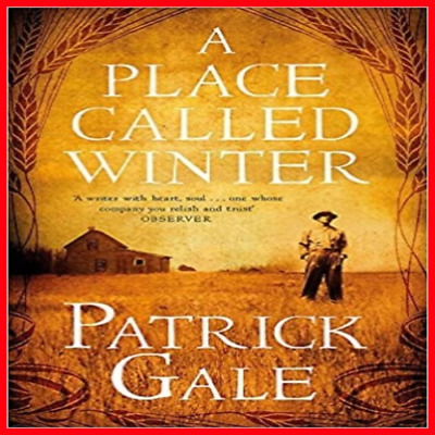 A Place Called Winter: Costa Shortlisted by Patrick Gale - E BOOK PDF -