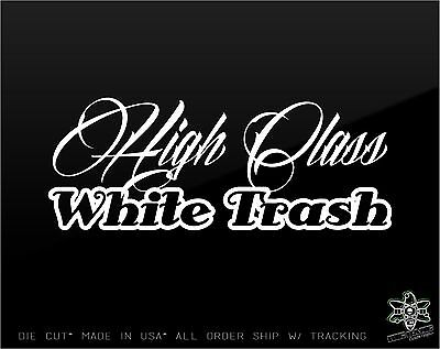 Class WHITE TRASH Decal Sticker Diesel Truck Powerstroke Window Vinyl Lettering
