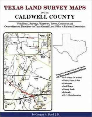 Texas Land Survey Maps for Caldwell County : With Roads, Railways, Waterways,...