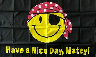 Have a nice day matey flag Large Pirates Pirate Flag