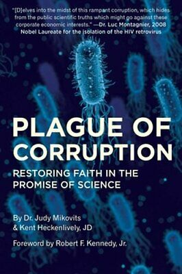 Plague of Corruption: Restoring Faith in the Promise of Science by Judy Mikovits