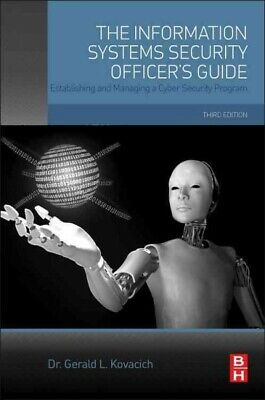 Information Systems Security Officer's Guide : Establishing and Managing a Cy...