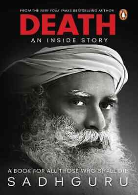 Death; An Inside Story: A book for all those who shall die BY Sadhguru P.D.F