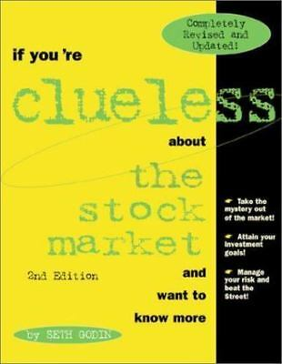 If You're Clueless About the Stock Market and Want to Know More by Godin, Seth,