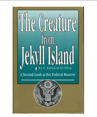 The Creature from Jekyll Island: A Second Look at the Federal Rese EB00k ✅P-D-F✅