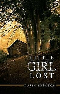 Little Girl Lost, Paperback by Evenson, Carla, Like New Used, Free shipping i...