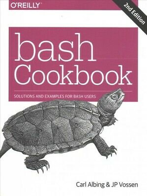 bash Cookbook : Solutions and Examples for bash users, Paperback by Albing, C...