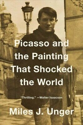 Picasso and the Painting That Shocked the World, Hardcover by Unger, Miles J....