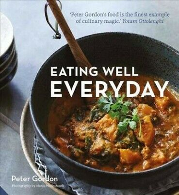 Eating Well Everyday, Hardcover by Gordon, Peter; Wachsmuth, Manja (PHT), Bra...