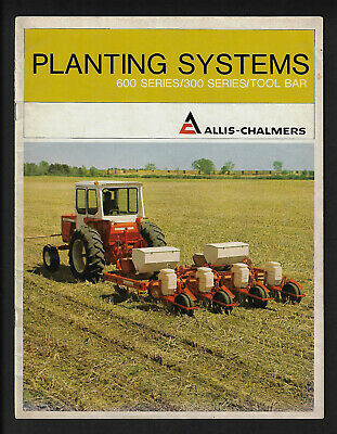 Allis-Chalmers Planting Systems 600 Series 300 Series/Tool Bar 20 Page Brochure