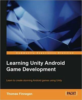 Learning Unity Android Game Development April 28, 2015 by Thomas Finnegan