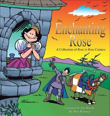 Enchanting Rose : A Collection Of A Rose Is Rose Comics, Paperback by Brady, ...