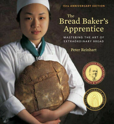 The Bread Baker's Apprentice, 15th Anniversary Edition (Hardcover)