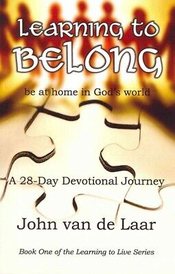 Learning to Belong : Be at Home in God's World: A 28-Day Devotional Journey, ...