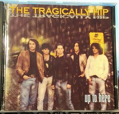 "The Tragically Hip - Up To Here (CD 1989 MCA) ""New Orleans Is Sinking"" The Hip"