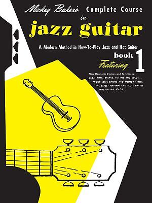 Mickey Baker's Complete Course in Jazz Guitar Book 1 Learn to Play Music Lessons