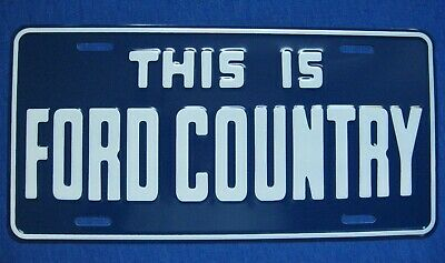 THIS IS FORD COUNTRY - embossed booster license plate tag - BRAND NEW !