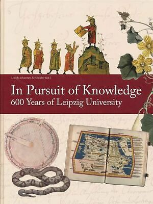 In pursuit of knowledge. 600 years of Leipzig University. Schriften aus der Univ