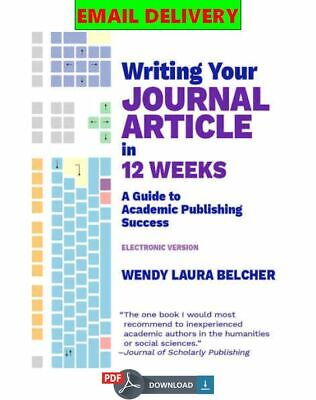 Writing Your Journal Article in Twelve Weeks: A Guide to Academic Pu ᴇʙᴏoᴋ