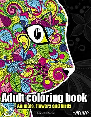 100 Pages Adult Coloring Book: Animals, Flowers, and birds for Adults Relaxation