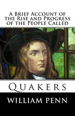 Brief Account of the Rise and Progress of the People Called Quakers, Paperbac...