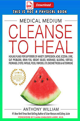 Medical Medium Cleanse to Heal Anthony William  [ P-D-F ]