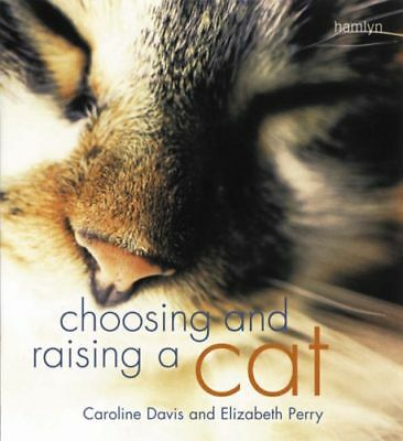 Choosing And Raising A Cat ___ Brand New ___ Freepost Uk