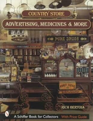Antique Country Store Advertising, Medicines, Tins & More - Collector ID Guide