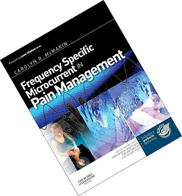 Frequency Specific Microcurrent in Pain Management by Carolyn Mcmakin P.D.F 