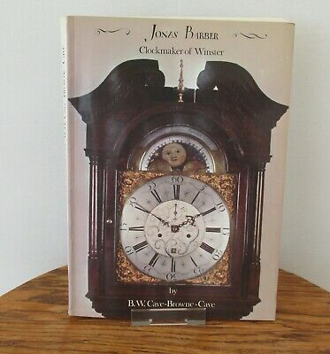 Jonas Barber Clock Maker of Winster - 1979 Book by B.W. Cave-Brown-Cave