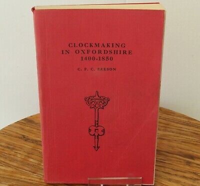 Clock Making in Oxfordshire 1400 - 1850 by C.F.C. Beeson - 1967 1st Edition Book