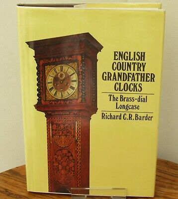 English Country Grandfather Clocks, The Brass Dial Longcase, Richard Barder Book