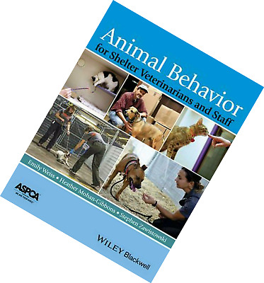 Animal Behavior for Shelter Veterinarians and Staff by Weiss |P.D.F|