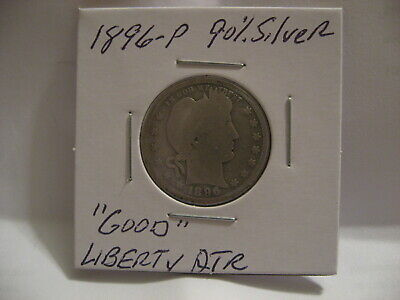 """1896-P Barber Quarter """"Good"""" 90% Silver 124 Years Old"""