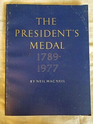 President's Medal 1789-1977 Washington to Carter by Neil MacNeil Reference Book
