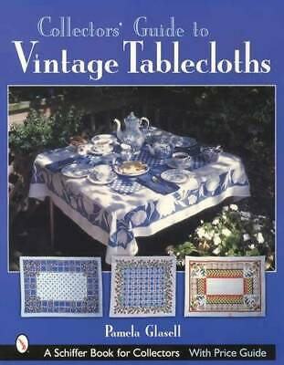 Vintage Tablecloths Collector Guide 1940s-1950s Colorful Linens Antique Textiles